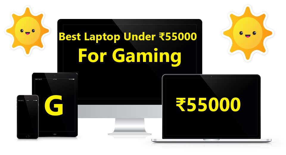 Best Laptop Under 55000 For Gaming