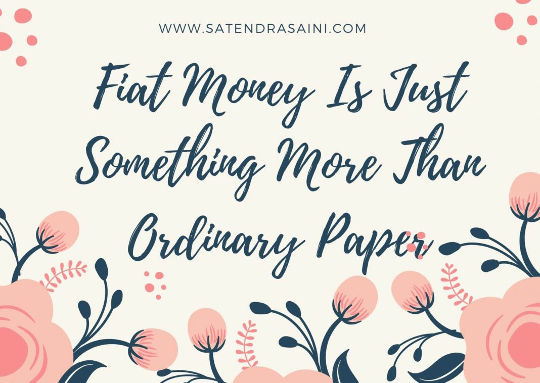 Fiat Money Is Just Something More Than Ordinary Paper