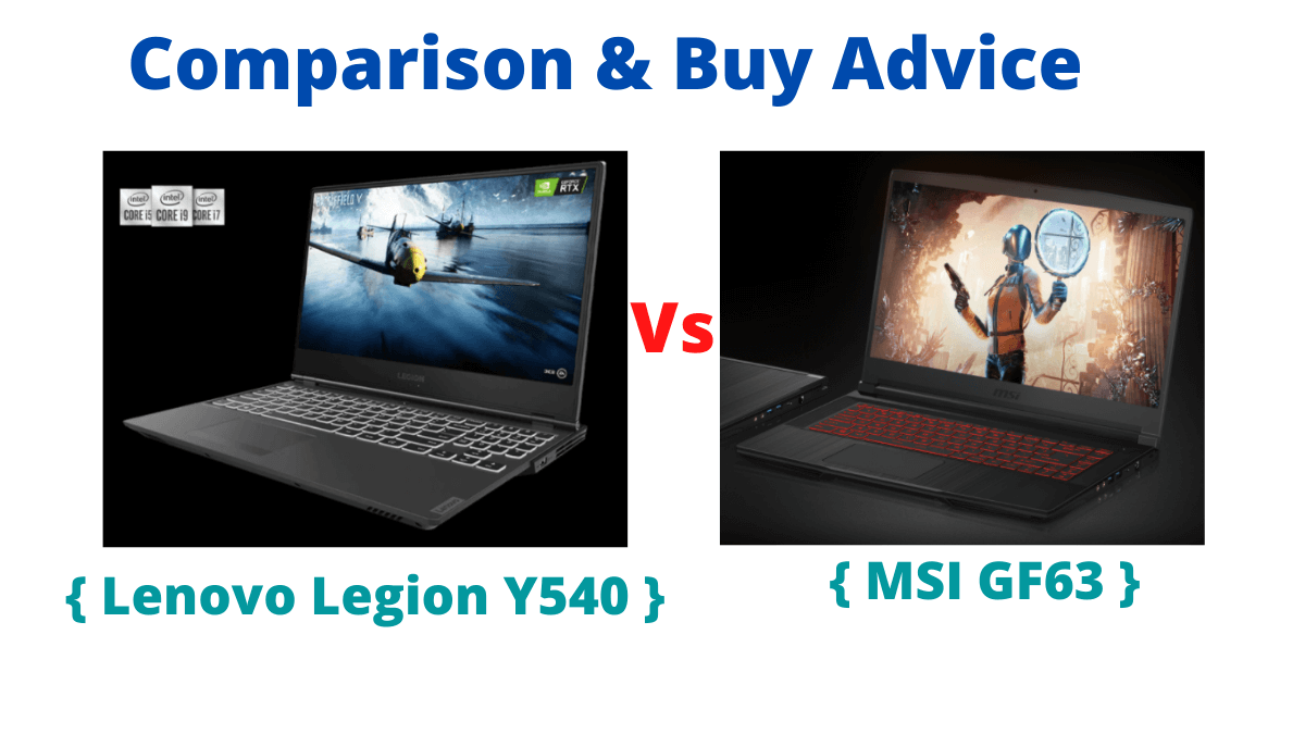 Lenovo Legion Y540 Vs MSI GF63