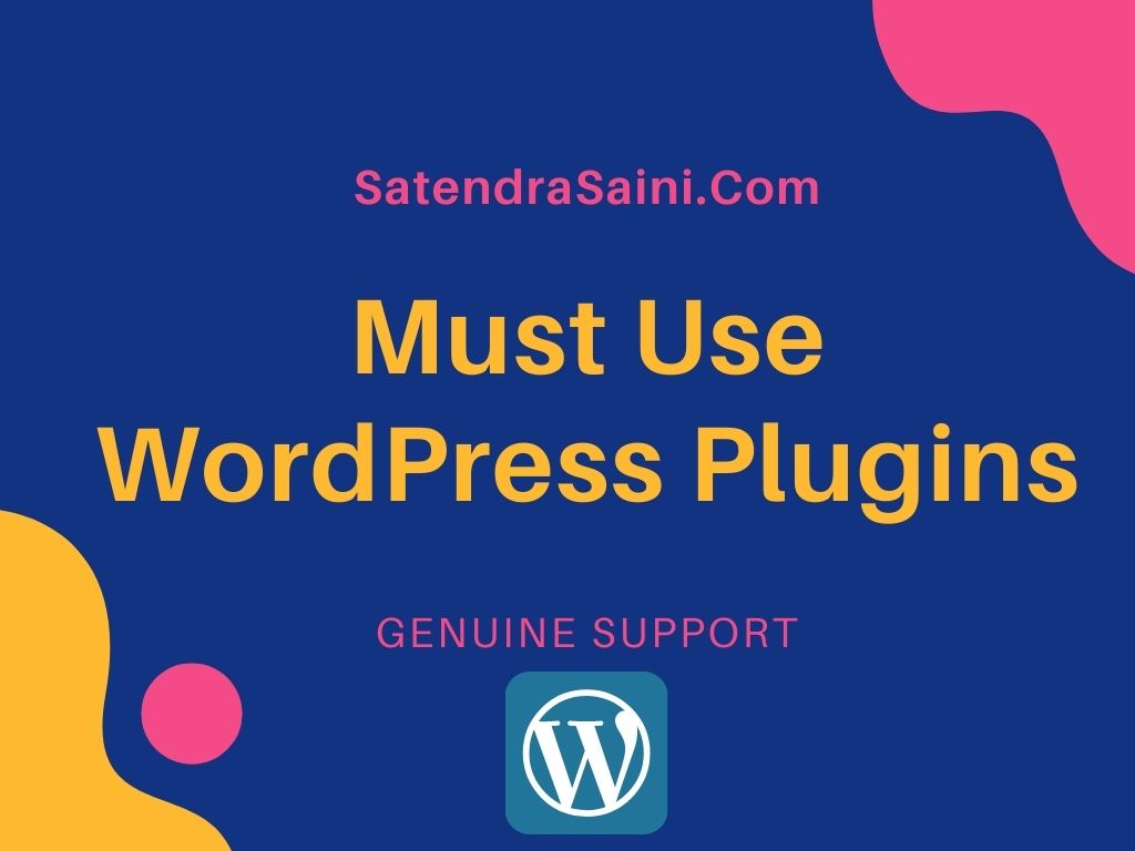 Top 5 Must Have WordPress Plugins For Bloggers