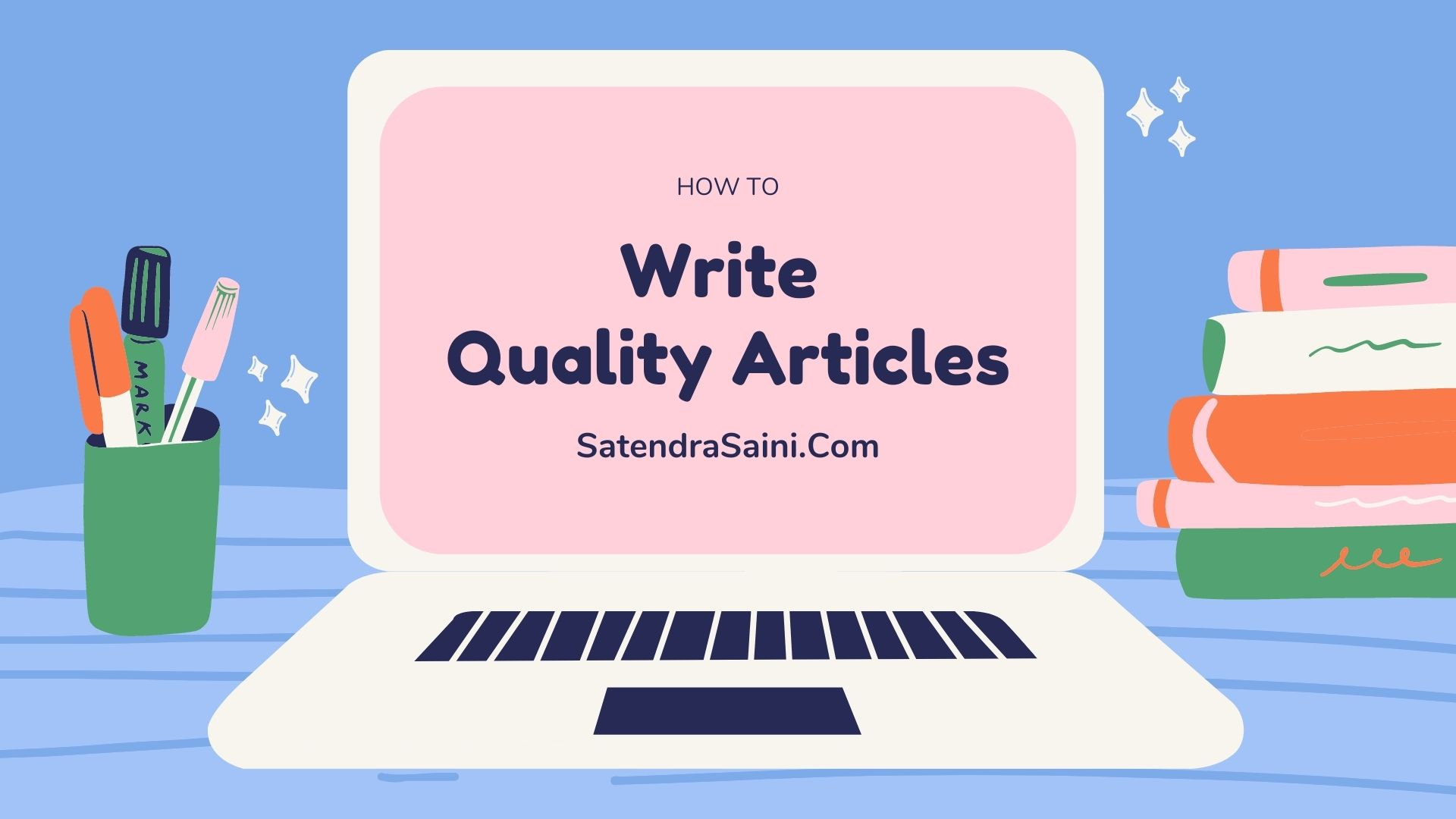 How To Write Quality Content For Blog 2021