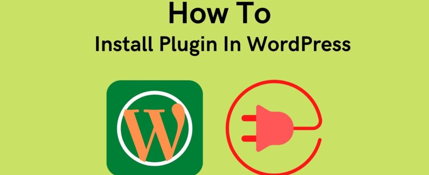 How To Install Plugin In WordPress