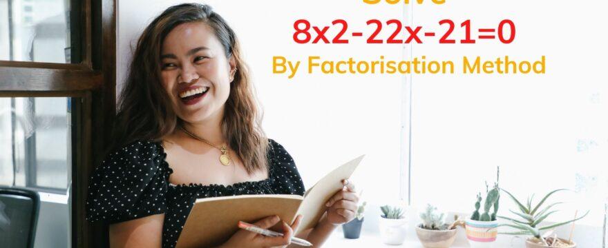 8x2-22x-21=0 by factorization method