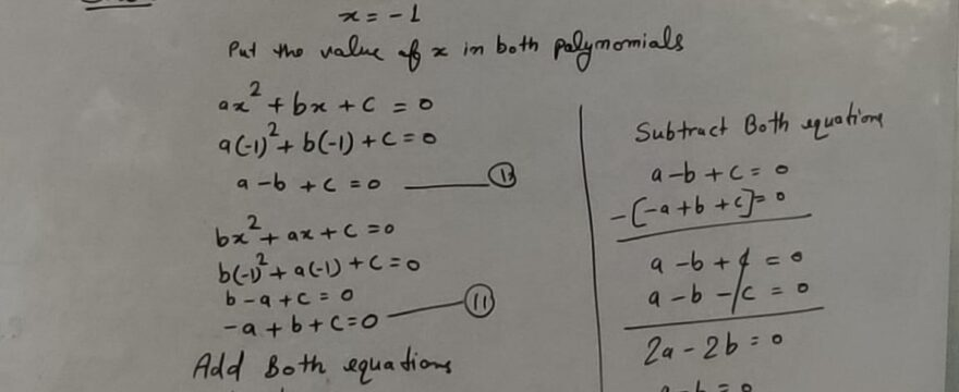 If the HCF of Polynomial ( ax2 + bx + c ) and ( bx2 + ax +c ) is ( x + 1 ) Then Prove c = 0 or a = b