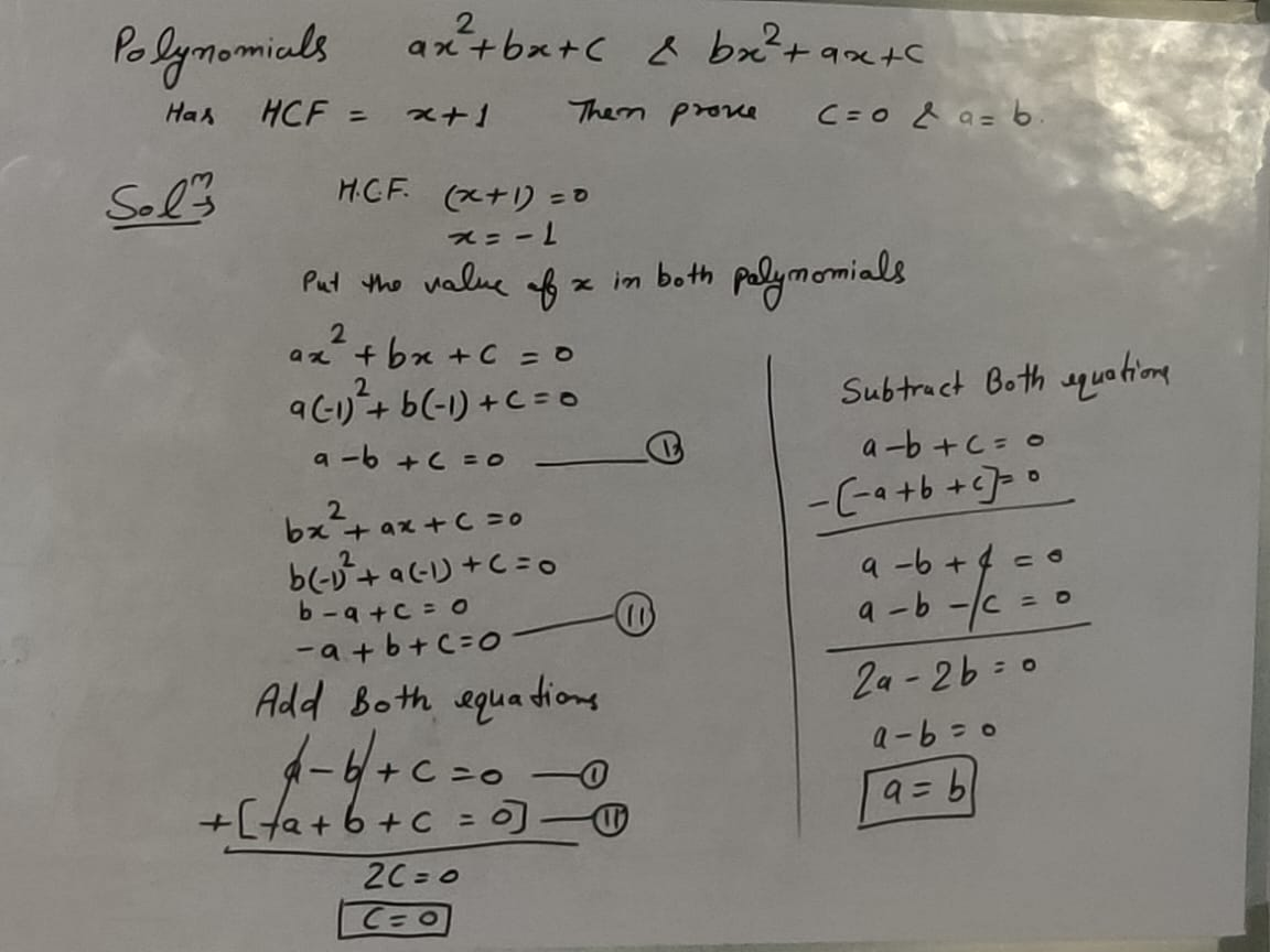 If the HCF of Polynomial ( ax2 + bx + c ) and ( bx2 + ax + c ) is ( x + 1 ) Then Prove c = 0 or a = b