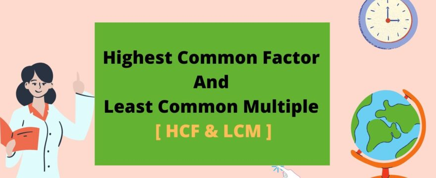 Highest Common Factor And Least Common Multiple HCF LCM