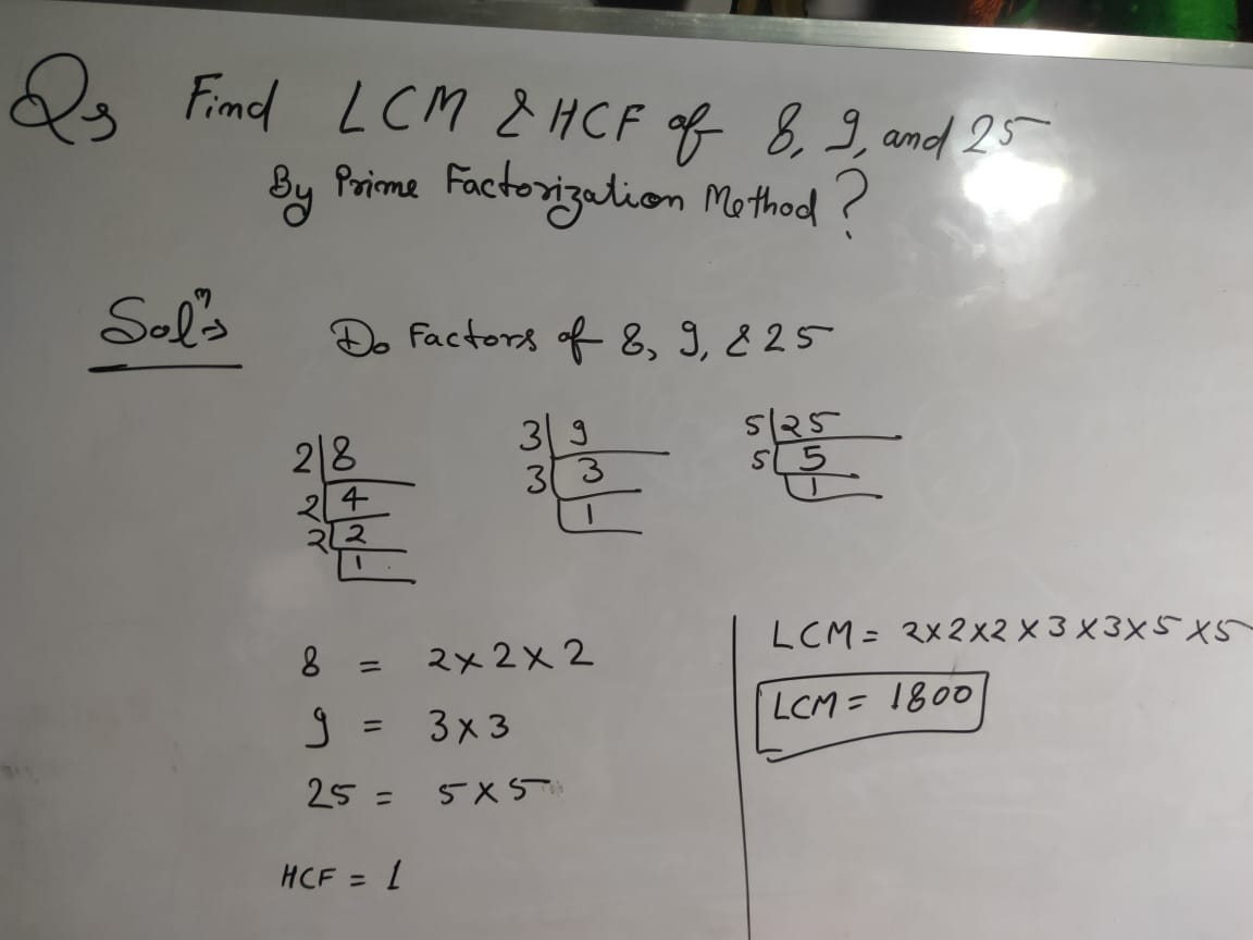 Find The LCM And HCF of 8 9 And 25 By Factorization Method