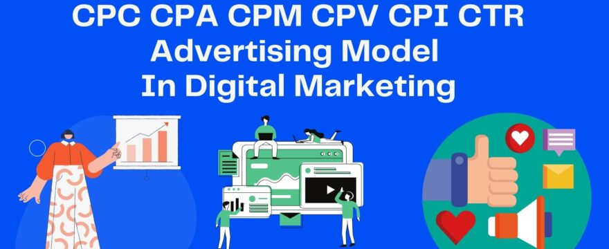 What Is CPC CPA CPM CPV CPI CTR Advertising Model In Digital Marketing