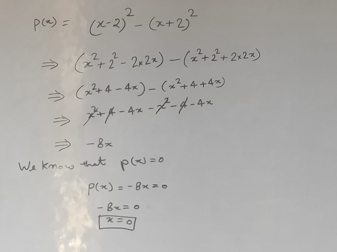 Find The Zeros of The Polynomial p(x)=(x-2)^2-(x+2)^2