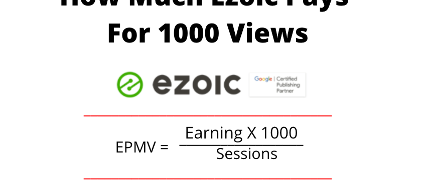 How much Ezoic pays for 1000 views