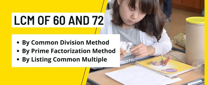 Find LCM of 60 And 72 By Prime Factorization Method