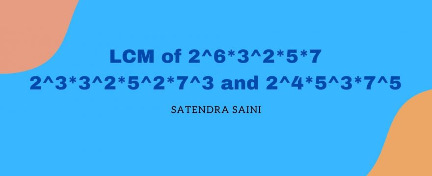 LCM of 2^6*3^2*5*7