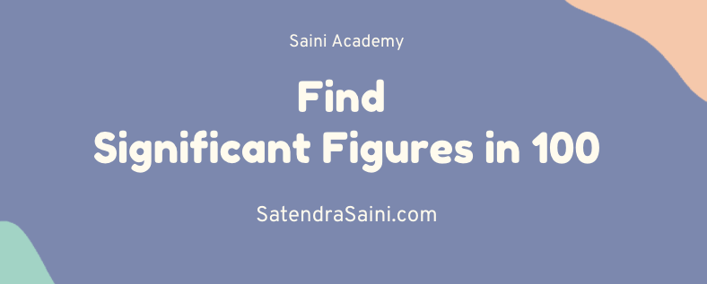 Find Significant Figures in 100