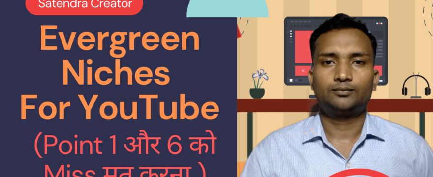 Evergreen Niches for YouTube
